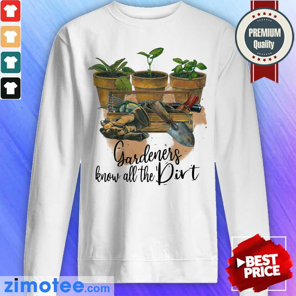 Gardeners Know Gardening All The Dirt Sweater