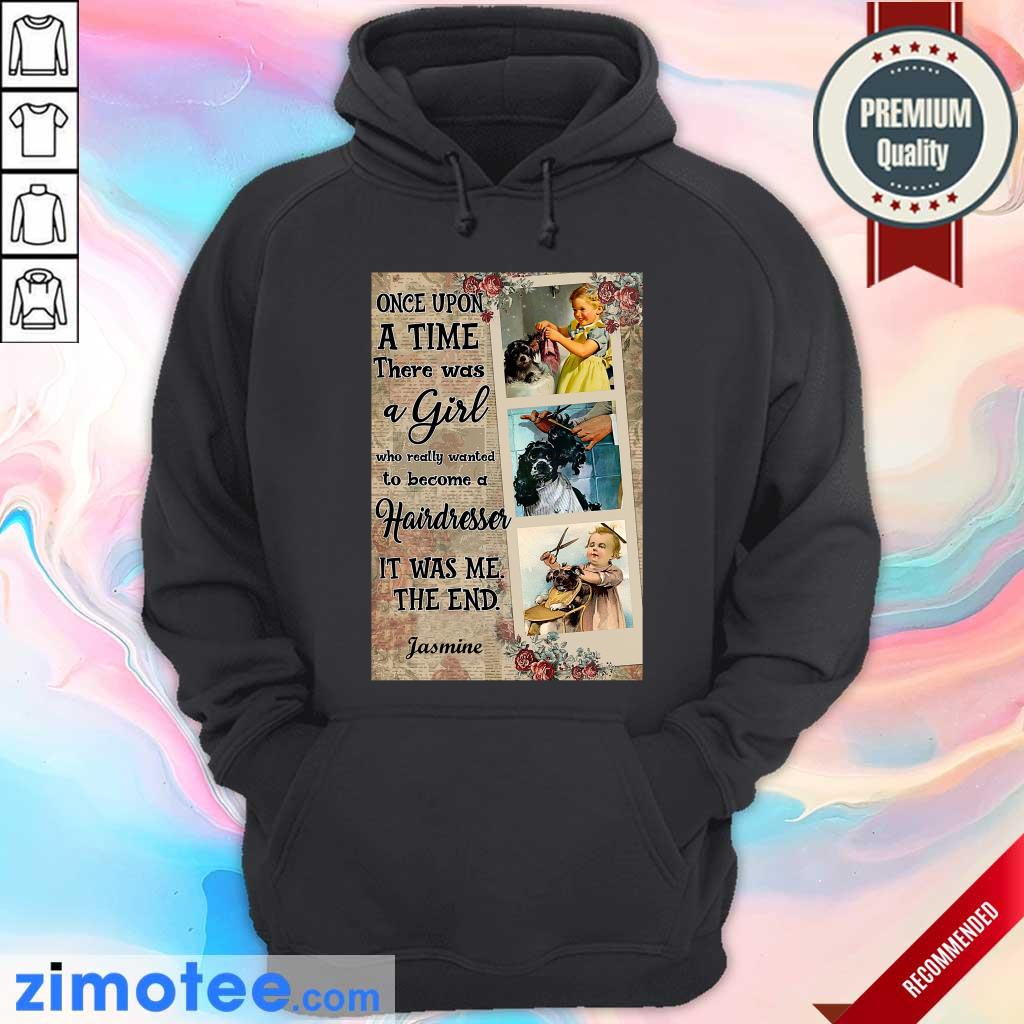 Hairstylist Once Upon A Time It Was Me The End Hoodie