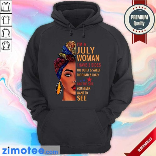 July Woman I Have 3 Sides The Quite See Hoodie