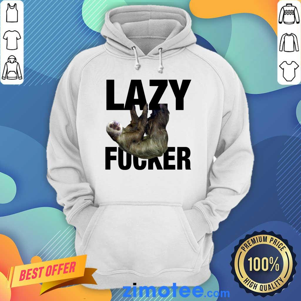 Official Sloth Lazy Fucker Hoodie
