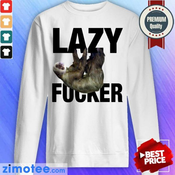 Official Sloth Lazy Fucker Sweater