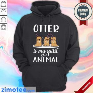 Otter Is My Spirit Animal Hoodie