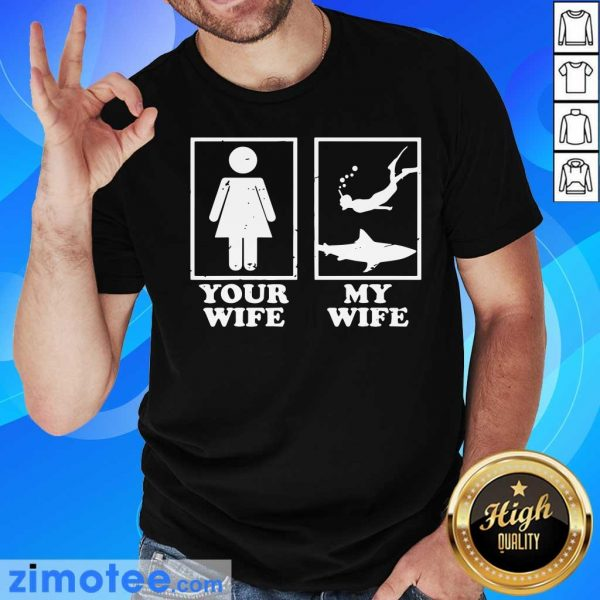 Your Wife My Wife Diving Shirt