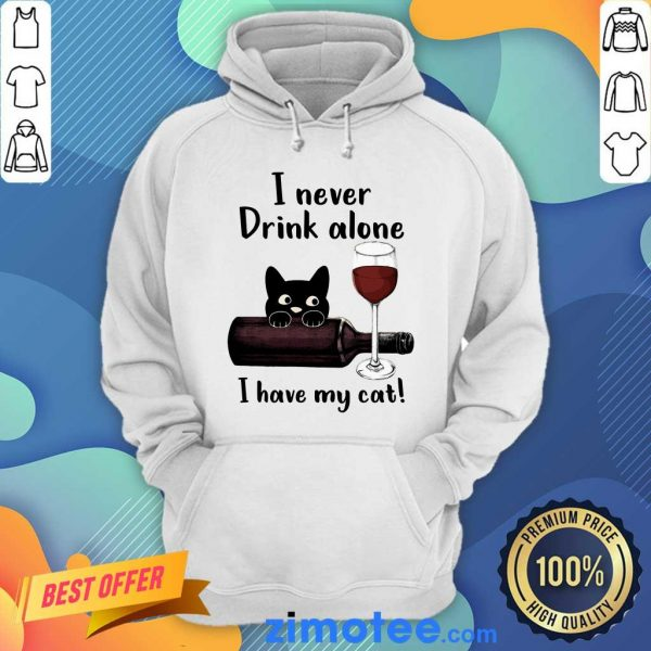 Black Cat I Never Drink Alone Red Wine I Have My Cat Hoodie