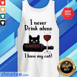 Black Cat I Never Drink Alone Red Wine I Have My Cat Tank Top
