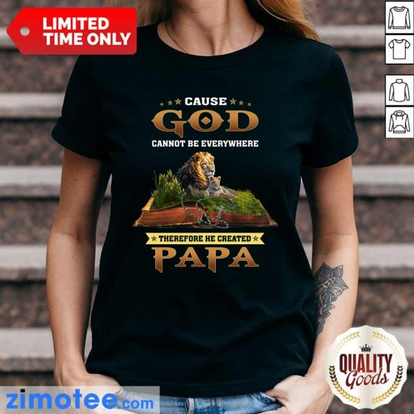 Cause God Lion Therefore Papa Ladies Tee