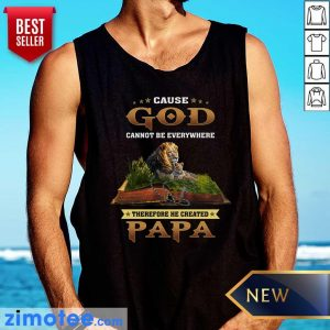 Cause God Lion Therefore Papa Tank Top