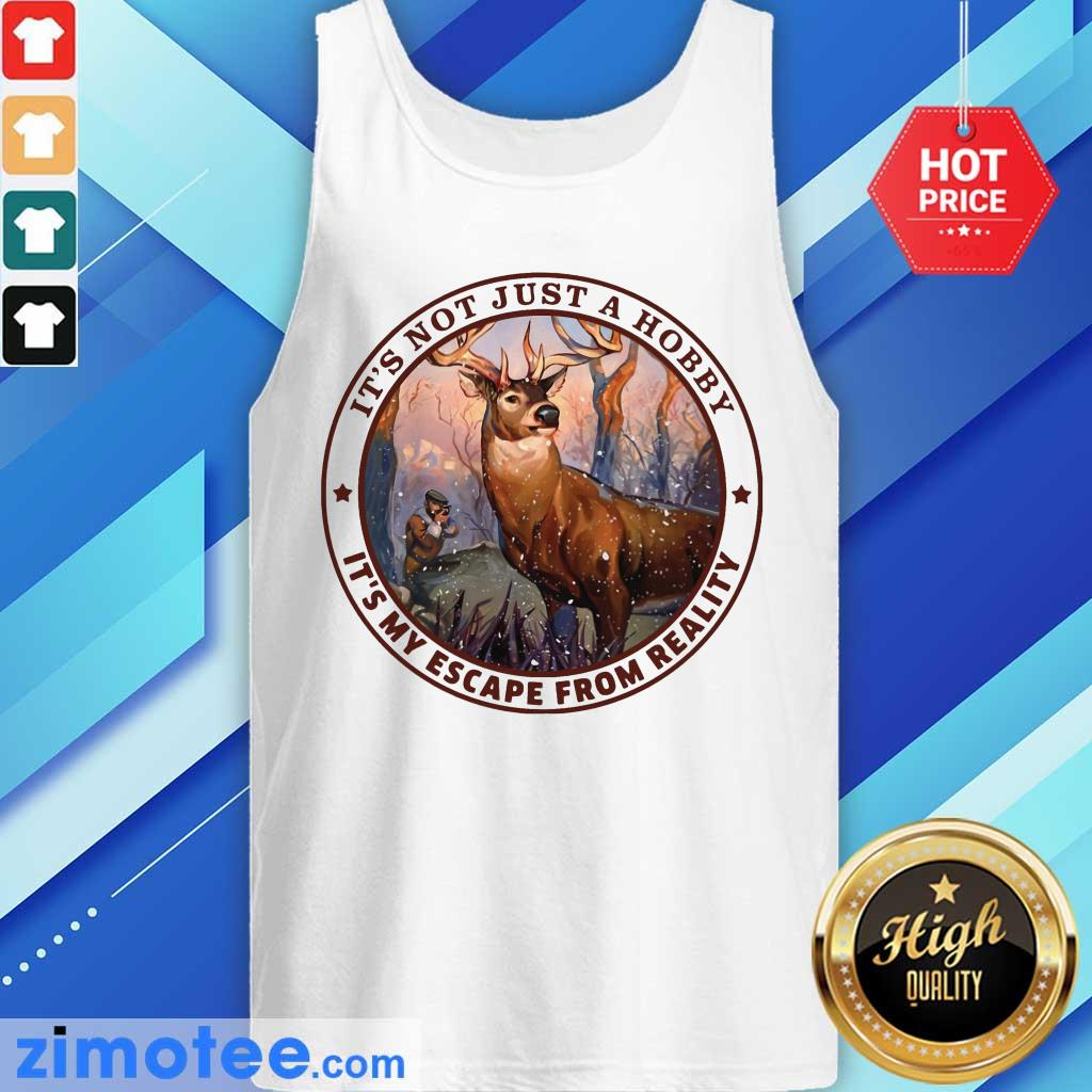 Deer Hunting Its Not Just A Hobby Tank Top