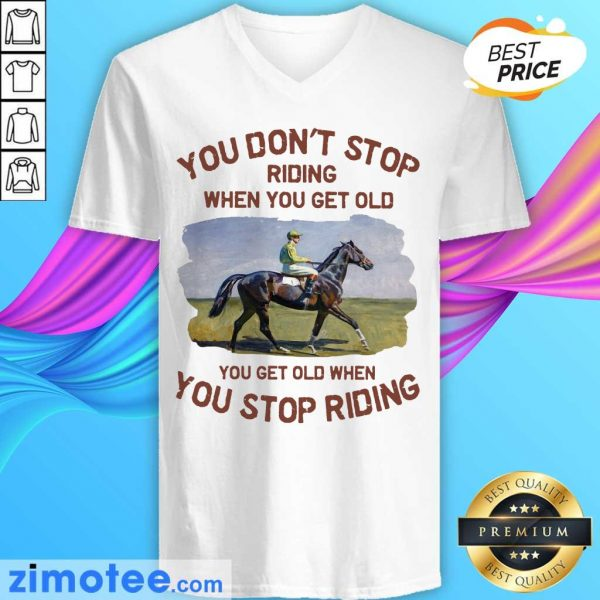 Endurance Riding You Don't Stop Riding When You Get Old V-neck