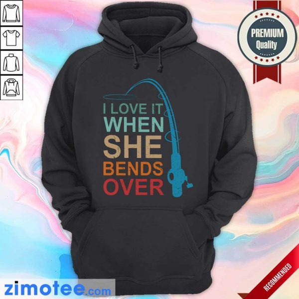 Fishing Rod I Love It When She Bends Over Hoodie