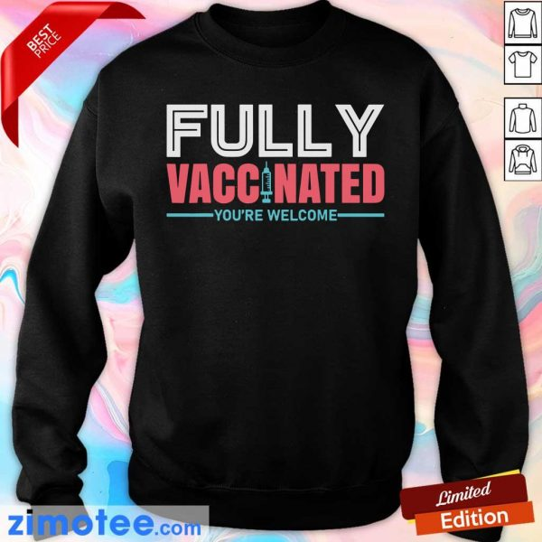 Fully Vaccinated You're Welcome Sweater
