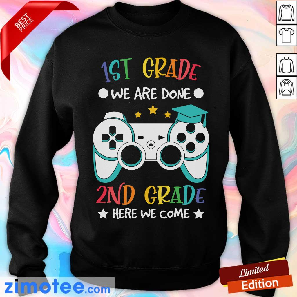 Gamepad We Are Done 1st Grade Here We Come 2nd Grade Sweater