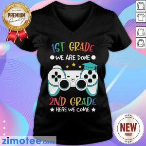 Gamepad We Are Done 1st Grade Here We Come 2nd Grade V-neck