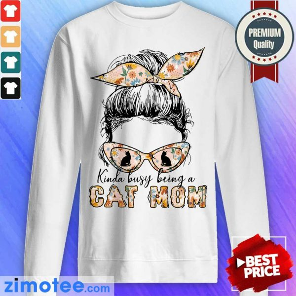 Girl Kinda Busy Being A Cat Mom Sweater