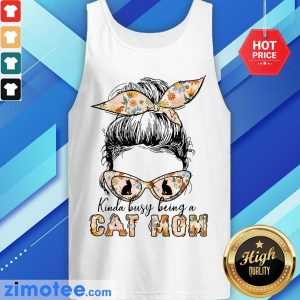 Girl Kinda Busy Being A Cat Mom Tank Top