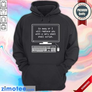 Go Away Or I Will Replace Small Shell Script Hoodie