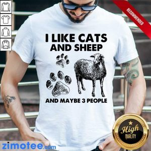 I Like Cats And Sheep Paw Dog And Maybe 3 People Shirt