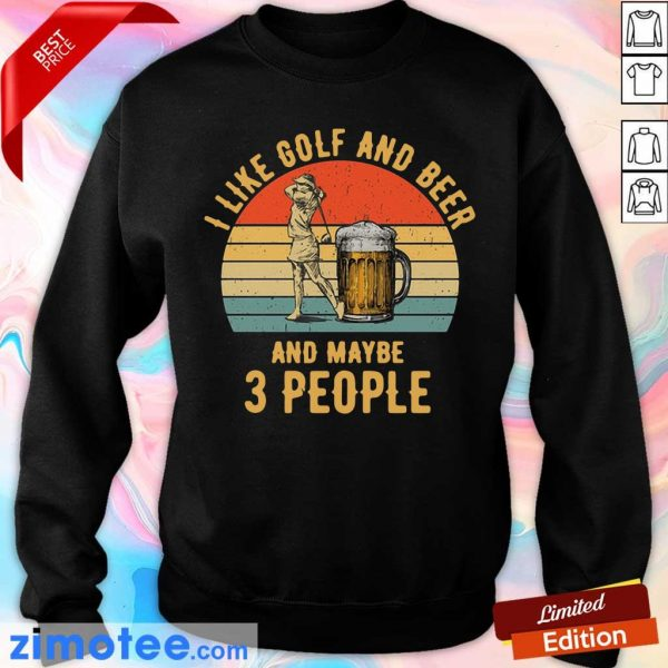 I Like Golf And Beer And Maybe 3 People Vintage Sweater