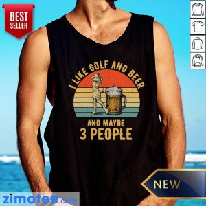 I Like Golf And Beer And Maybe 3 People Vintage Tank Top