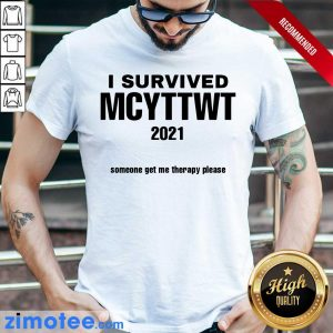 I Survived MCYTTWT 2021 Someone Get Me Therapy Please Shirt