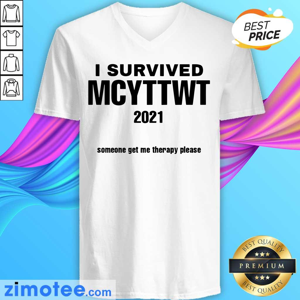 I Survived MCYTTWT 2021 Someone Get Me Therapy Please V-neck