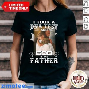 I Took A DNA Test And God Is My Father Ladies Tee