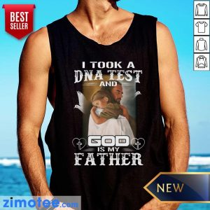 I Took A DNA Test And God Is My Father Tank Top