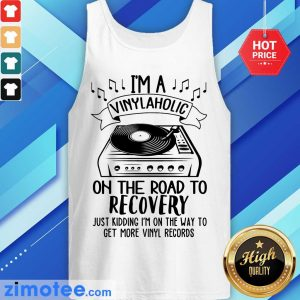 I'm A Vinylaholic On The Road Recovery Tank Top