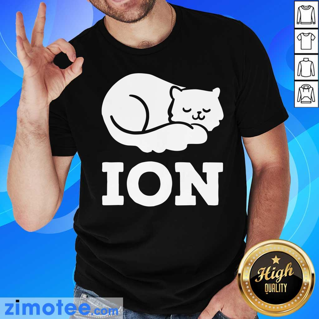 Lazy Cat Cation Ion Shirt