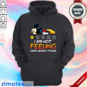 Mickey I Am Not Feeling Very Worky Today Hoodie