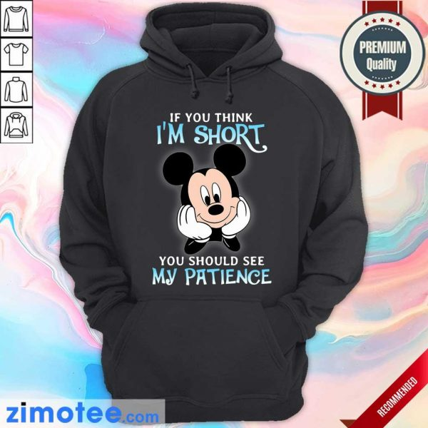 Mickey If You Think Short Patience Hoodie