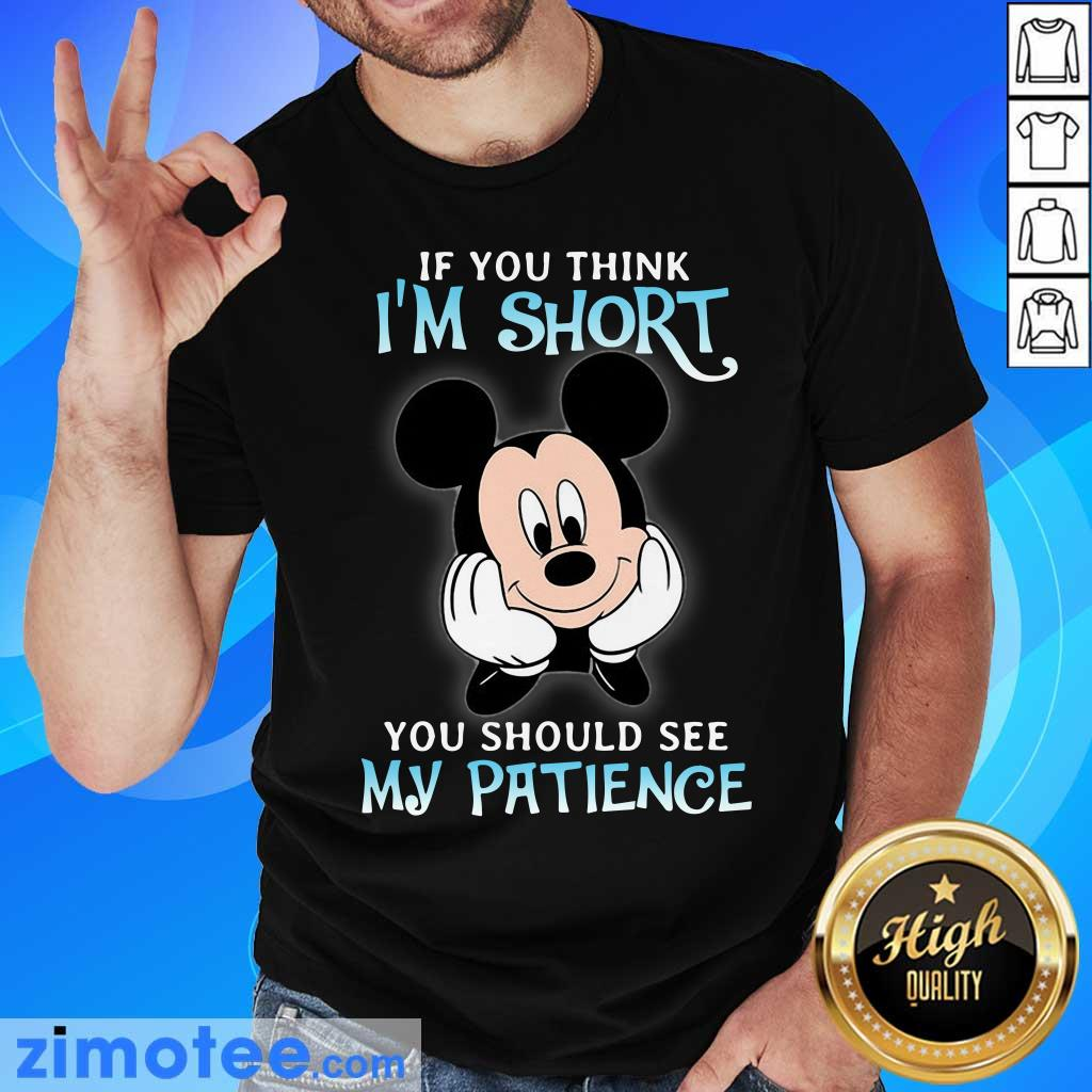Mickey If You Think Short Patience Shirt