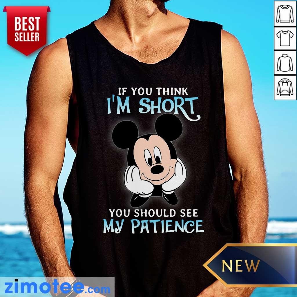 Mickey If You Think Short Patience Tank Top