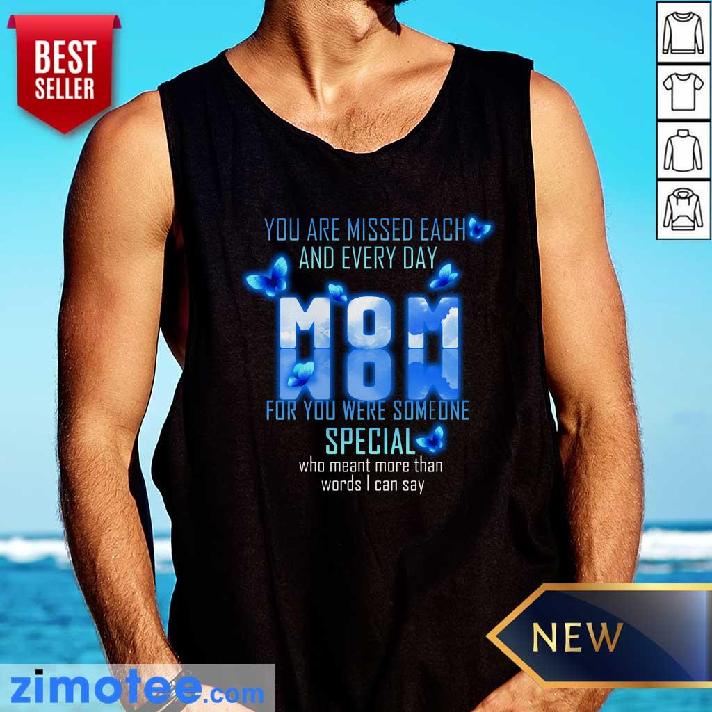 Mom You're Missed Each Special Everyday Tank Top