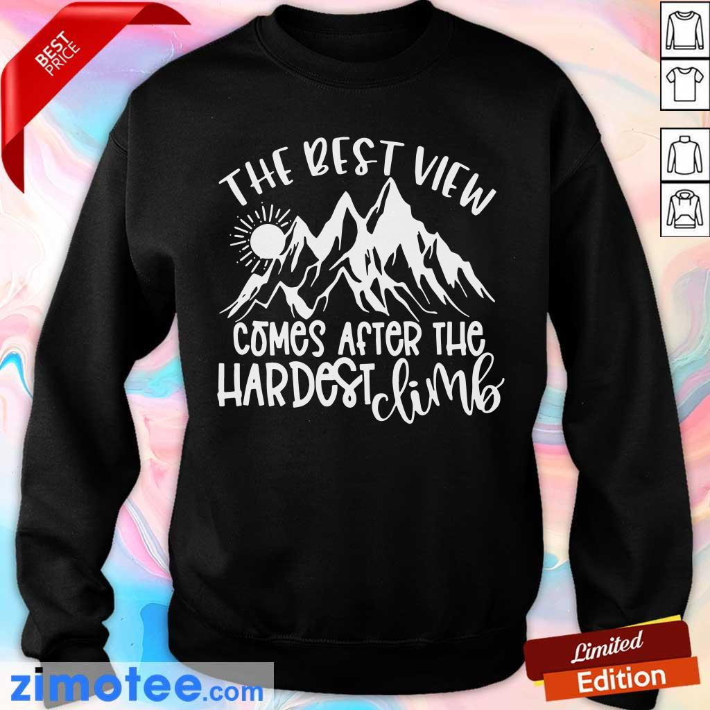 Mountain The Best View Comes After The Hardest Climbs Sweater