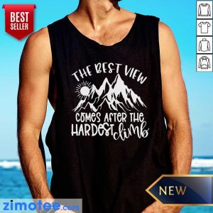 Mountain The Best View Comes After The Hardest Climbs Tank Top