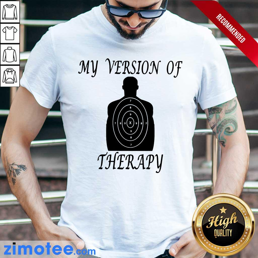 My Version Of Therapy Stele Shirt