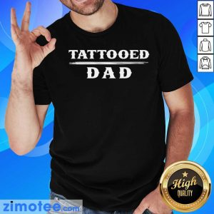 Official Tattooed Dad Shirt