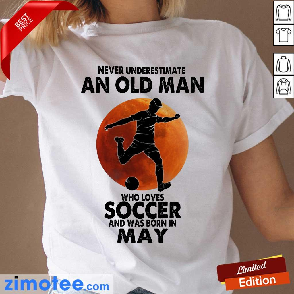Old Man Soccer Born In May Ladies Tee