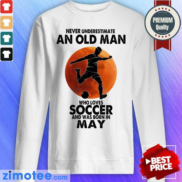 Old Man Soccer Born In May Sweater