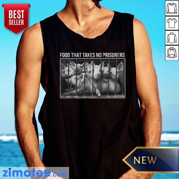 Pig Food That Takes No Prisoners Tank Top