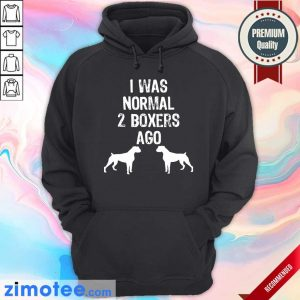 Pitbull I Was Normal 2 Boxers Ago Hoodie