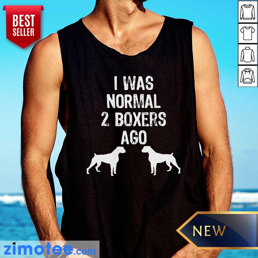 Pitbull I Was Normal 2 Boxers Ago Tank Top