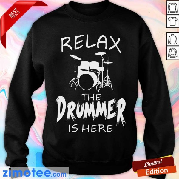 Relax The Drummer Is Here Sweater
