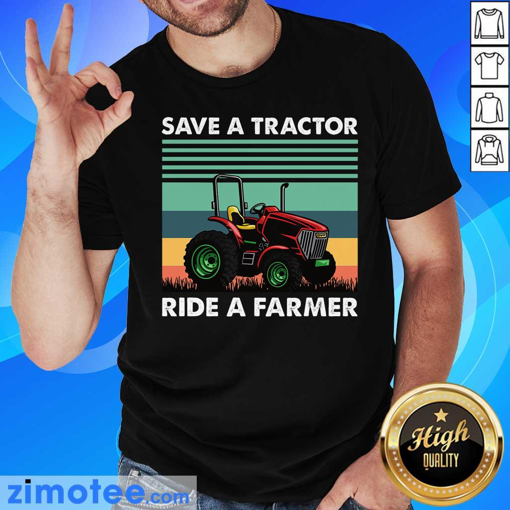 Save Tractor Ride A Farmer Vintage Shirt