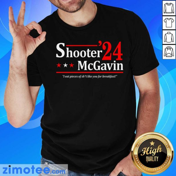 Shooter Mcgavin 2024 I Eat Pieces Of Shit Like You For Breakfast Shirt