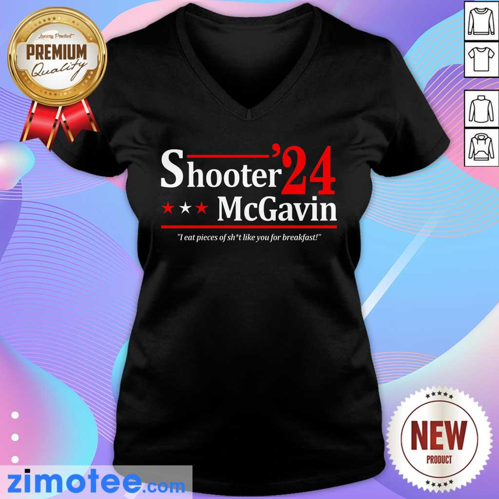 Shooter Mcgavin 2024 I Eat Pieces Of Shit Like You For Breakfast V-neck