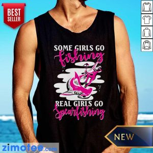 Some Girl Go Fishing Real Girls Go Spearfishing Tank Top