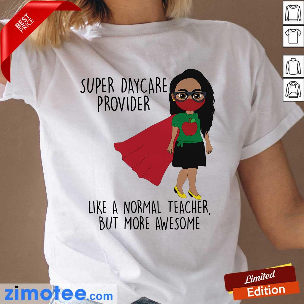Super Daycare Provider Like A Normal But Awesome Ladies Tee