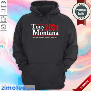 Tony Montana 2024 I Always Tell The Truth Even When I Lie Hoodie